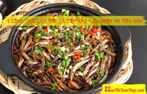 5 Công thức làm món cá cơm kho tiêu ngon mà đơn giản